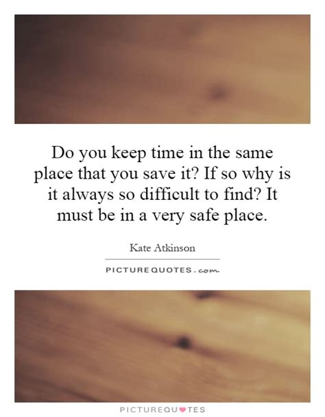Always What Time It Is by Keep You Safe Quotes Quotesgram