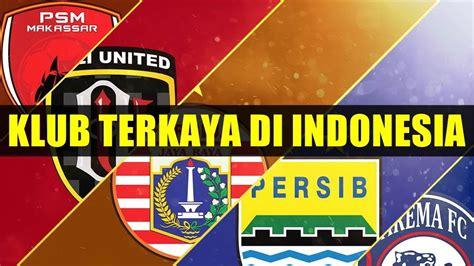 skuad termahal klub terkaya  indonesia   youtube