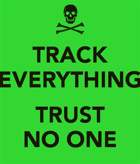 Trust No track everything trust no one keep calm and carry on