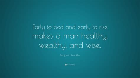 early to bed early to rise makes a man benjamin franklin quote early to bed and early to rise makes a man healthy
