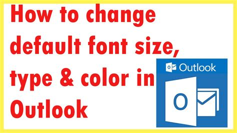 how to change default font size type color in outlook 2013