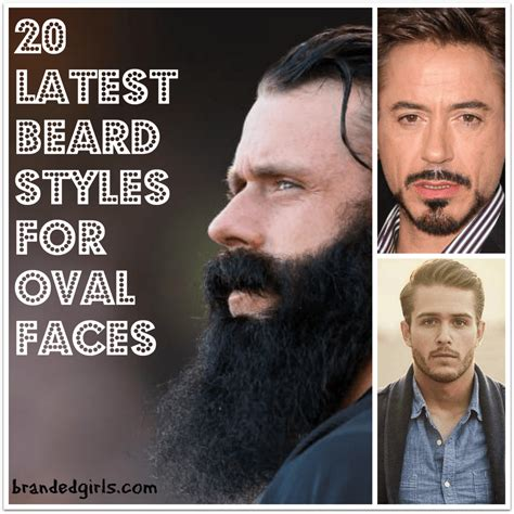 beard style for oblong face beard styles for oval faces 20 new styles to try this year