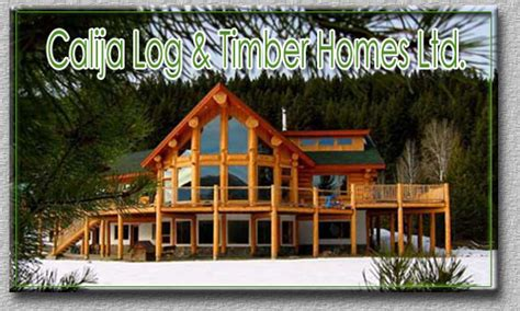 Calija Log & Timber Homes Ltd.   100 Mile House   Canada