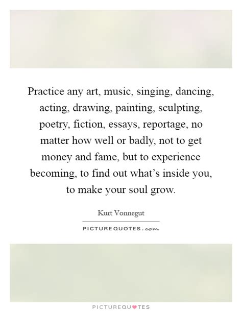 Acting Essays by Practice Any Singing Acting Drawing Picture Quotes