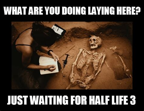 Half Life 3 Meme - just waiting half life 3 confirmed know your meme