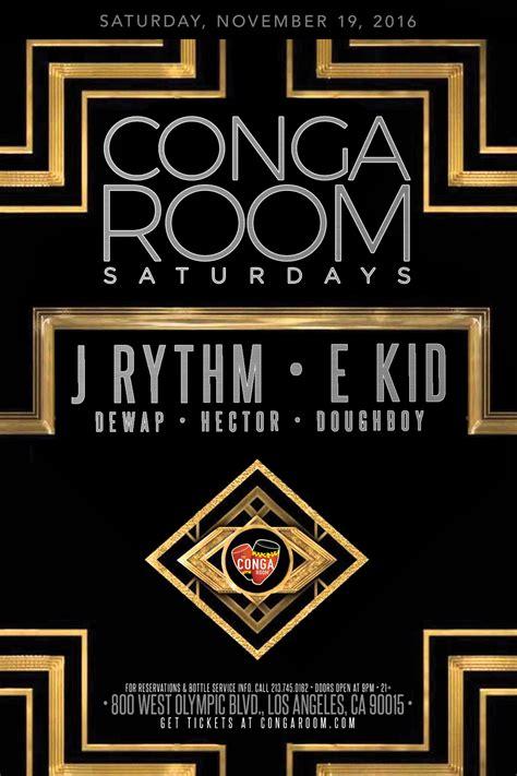 conga room guest list conga room saturdays tickets conga room los angeles ca november 19 2016