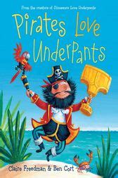 pirates love underpants b0092qvolm pirates love underpants ebook by claire freedman 9781442485136
