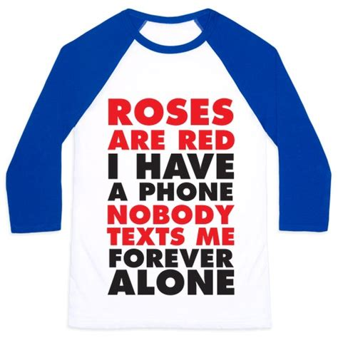 Forever Alone Raglan roses are i a phone nobody t shirts tank