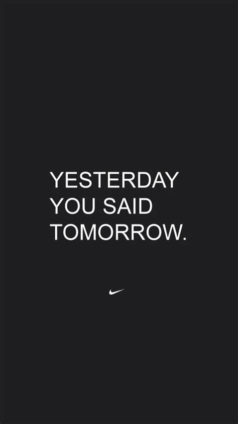 yesterday   tomorrow  nike fitness motivation
