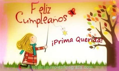 imagenes feliz cumpleaños amiga prima prima para ti im 225 genes de feliz cumplea 241 os postales de