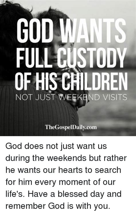 god  full custody   children   weekend