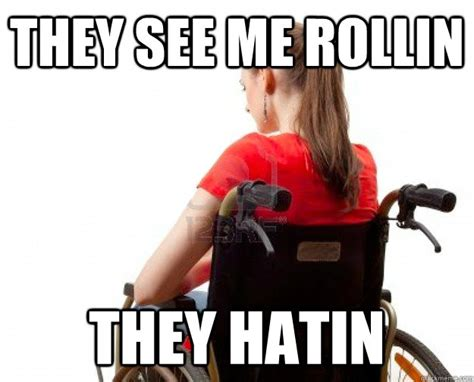 They See Me Rollin Meme - they see me rollin meme wheelchair 43923 vizualize