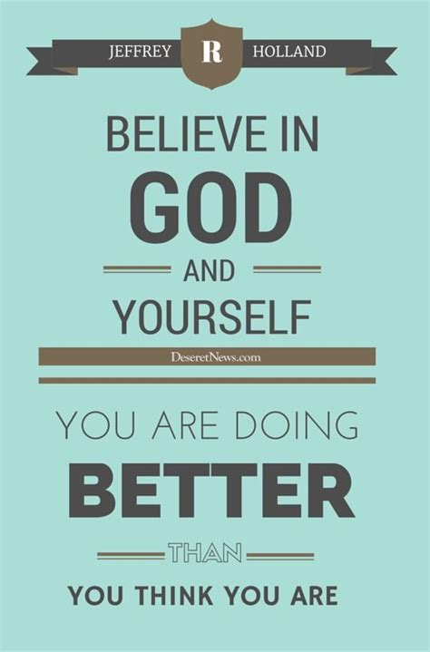 god is he s better than you think books elder jeffrey r quot believe in god and yourself