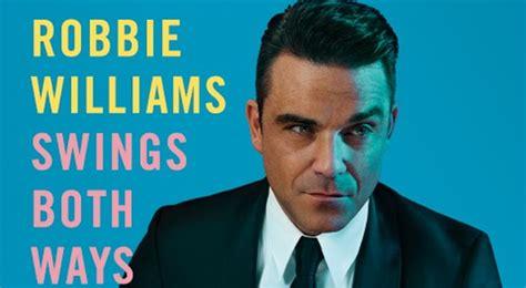 robbie williams swings both ways robbie williams swings both ways font idt forum
