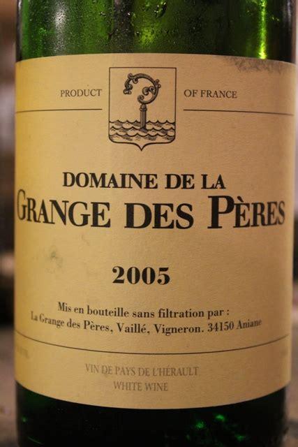 Grange Des Peres Blanc by Ein Teures Vergn 252 Grange Des P 232 Res Blanc 2005 Chez