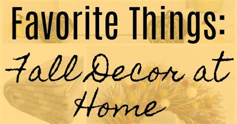 favorite things home decor chicago jogger favorite things fall decor at home