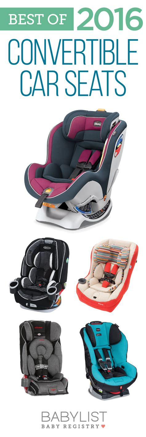 best safety car seats best convertible car seats of 2017