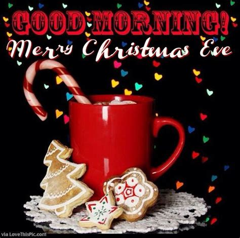 good morning merry christmas eve pictures   images  facebook tumblr pinterest