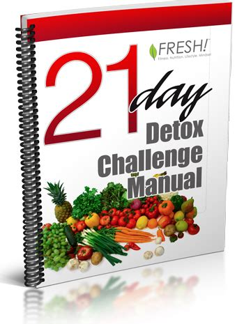 21 Day Detox Challenge Manual by 21 Day Detox Fresh Fitness A Division Of Fresh