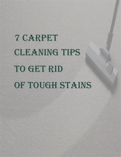 upholstery cleaning tips 7 carpet cleaning tips to get rid of tough stains