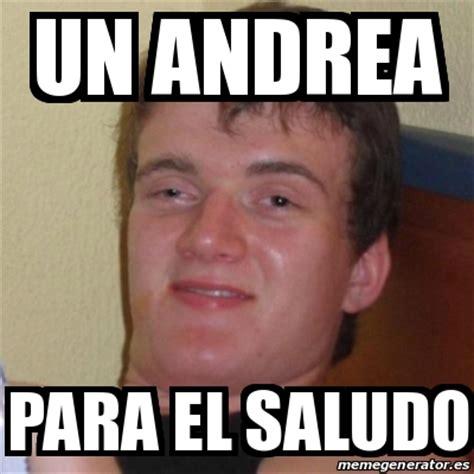 Meme Andrea - meme stoner stanley un andrea para el saludo 22471122