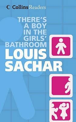 boy in the girls bathroom there s a boy in the girl s bathroom by louis sachar