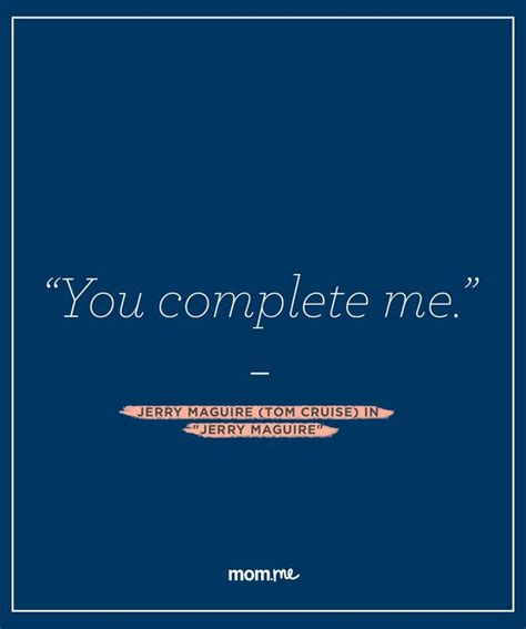 movie quotes you complete me 12 fresh family ideas for summer