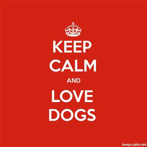 calm dogs keep calm and dogs keep calm net