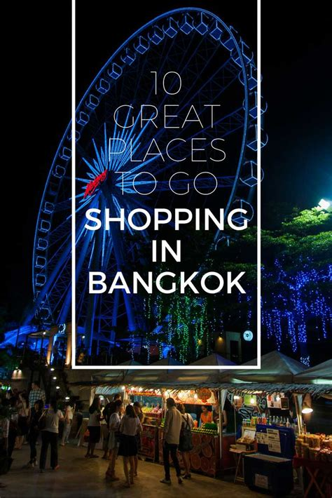 Mba Fees In Bangkok by 10 Great Places To Go Shopping In Bangkok