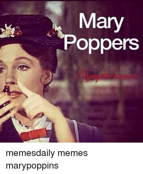 Mary Poppins Meme - mary poppers memesdaily memes marypoppins meme on sizzle
