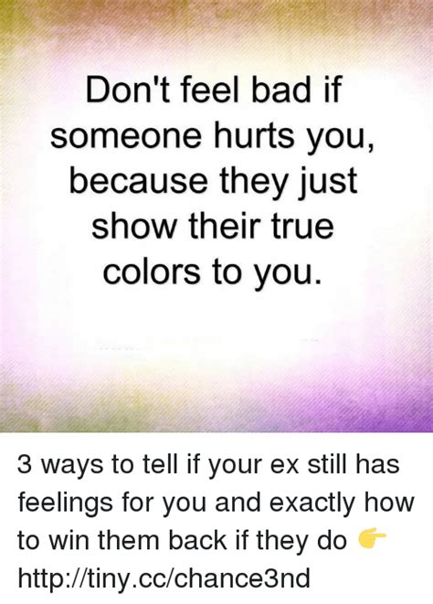 12 Ways To Tell If Its True by Don T Feel Bad If Someone Hurts You Because They Just Show