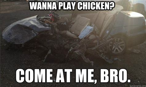 Car Accident Memes - car crash chicken memes quickmeme