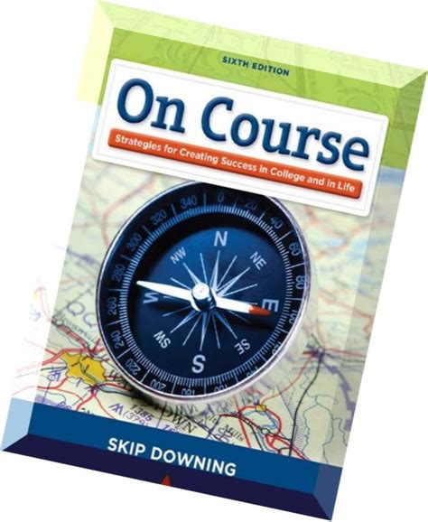 on course strategies for creating success in college and in on course strategies for creating success in
