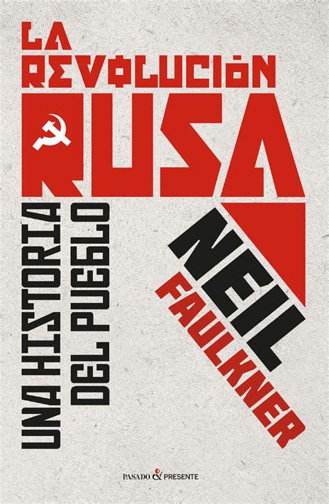 libro la revolucin rusa 11 libros sobre la revoluci 243 n rusa para leer este verano russia beyond es