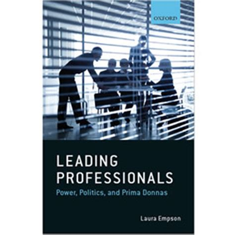 leading professionals power politics and prima donnas books centre for professional service firms cass business school