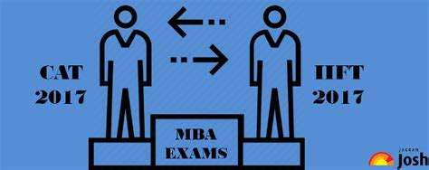 Cat Mba Entrance Details by Cat 2017 To Clash With Iift Mba Entrance Find Details Here