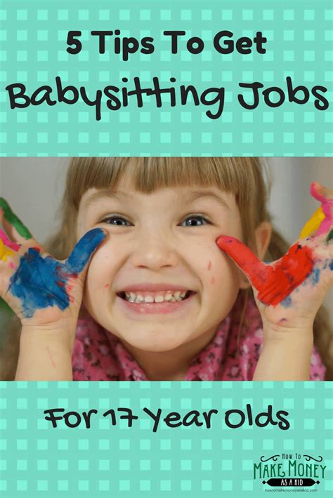 easy babysitting jobs for 17 year olds 5 quick tips