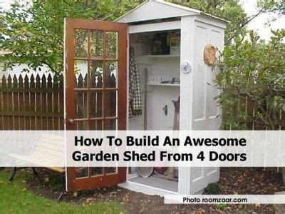 How To Build A Tool Shed by How To Build An Awesome Garden Shed From 4 Doors Wood