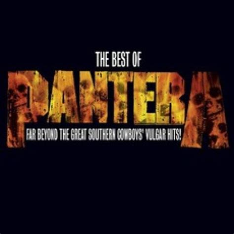 the best of pantera the best of pantera far beyond the great southern cowboys