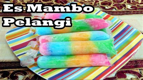 cara membuat es lilin milo resep cara membuat es lilin mambo jelly pelangi youtube