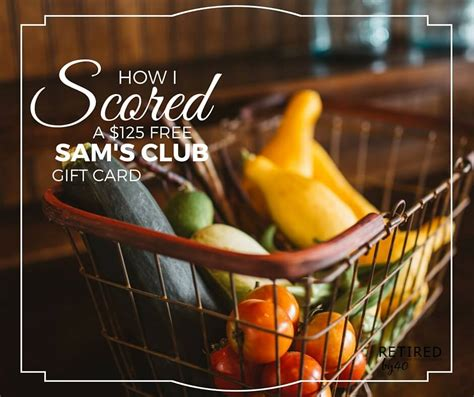 Sam S Club Gift Card Survey - how i scored a 125 free sam s club gift card without lifting a finger living on fifty