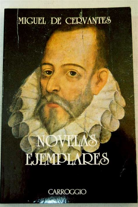 novelas ejemplares de miguel 8468307238 novelas ejemplares pilees