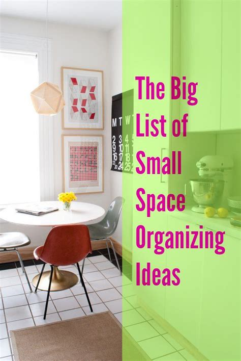 small room organizing ideas the big list of small space organizing ideas