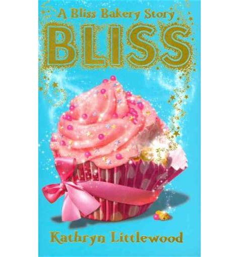 Kathryn Littlewood The Bliss Bakery Trilogy 1 Buku Original bliss the bliss bakery trilogy book 1 kathryn littlewood 9780007451746