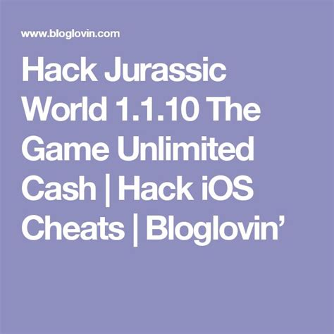 jurassic world game cheats hack for 2016 cash coins 1000 images about 1 wjd on pinterest jurassic world