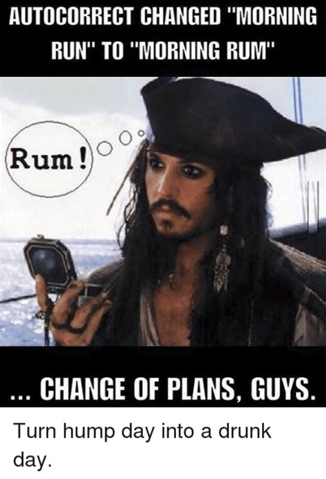 Sexy Hump Day Memes - autocorrect changed morning run to morning rum rum co