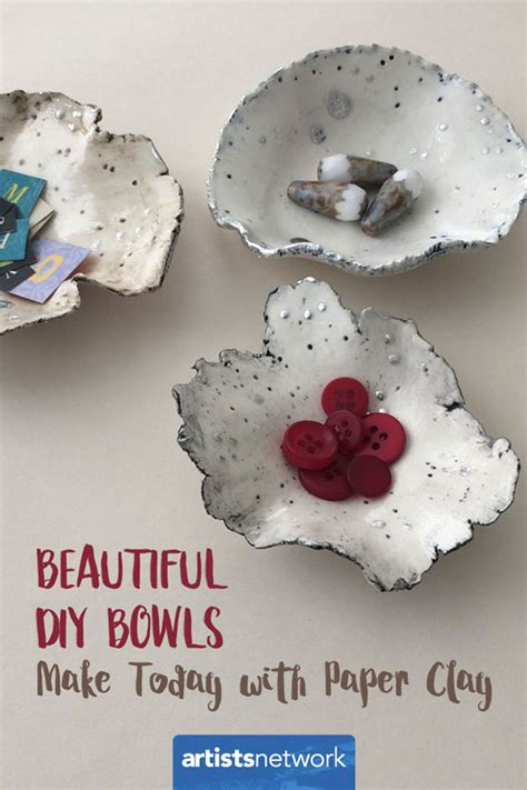 Make Paper Clay - beautiful diy bowls make today with paper clay artist