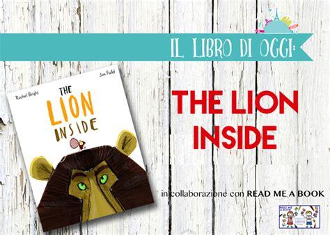 libro the lion inside let s read the lion inside amiche di fuso