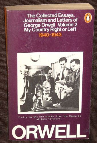 The Collected Essays Journalism And Letters Of George Orwell by The Collected Essays Journalism And Letters Of George