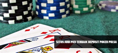 situs judi pkv terbaik deposit poker pulsa indopkvgames